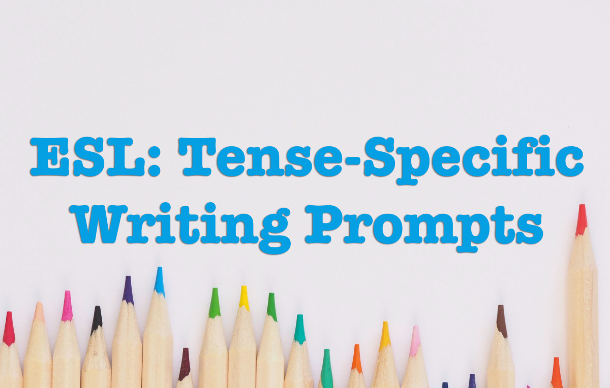 Writing Tenses: Tense-Specific ESL Writing Prompts and Topics for Beginners, Intermediates and Advanced