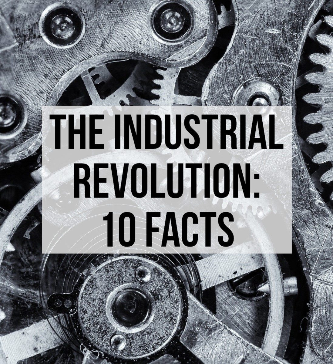 Here are 10 facts about the industrial revolution that will make you think.