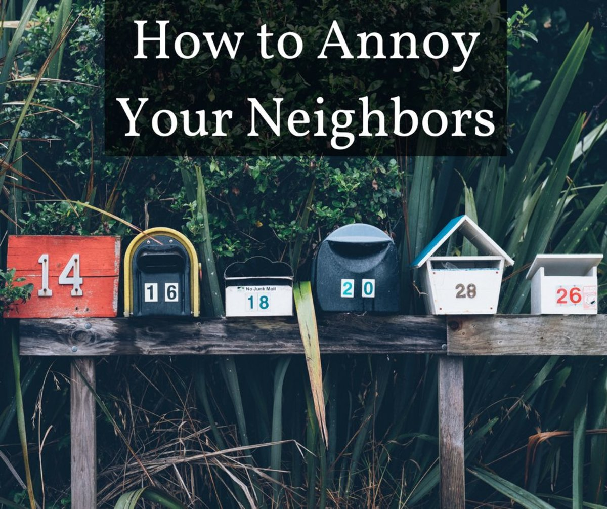 25 Ways to Annoy Your Neighbors