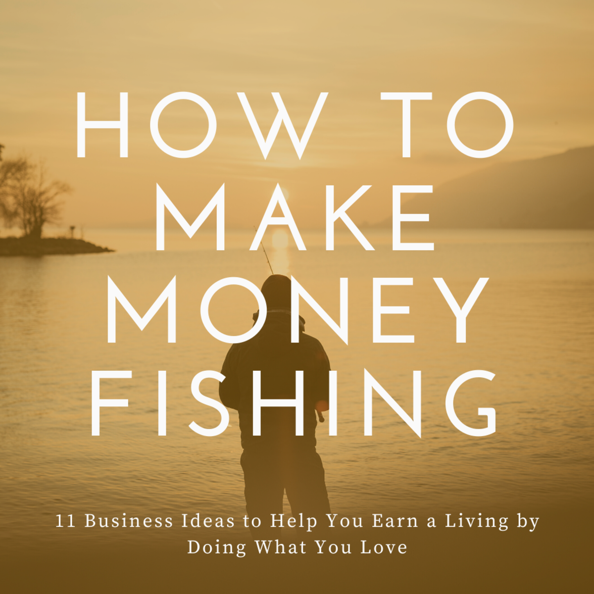 11 Ways to Make Money From Fishing