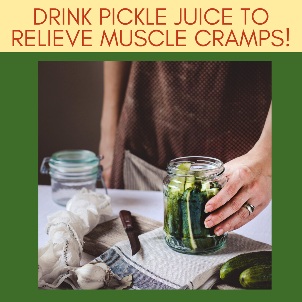 Attention Athletes! Drink Pickle Juice to Relieve Muscle Cramps!