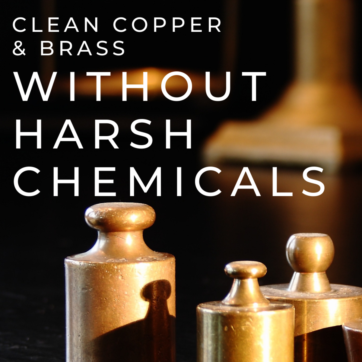 How to Clean Copper and Brass Without Chemicals