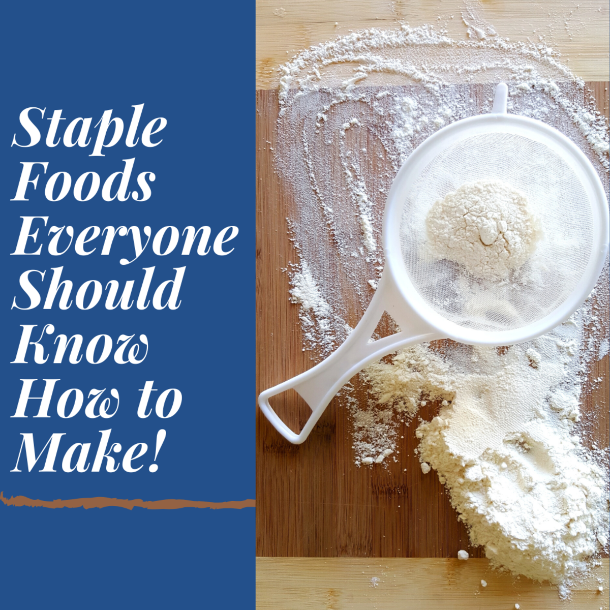 You don't have to be an expert chef to make these delicious staple foods.
