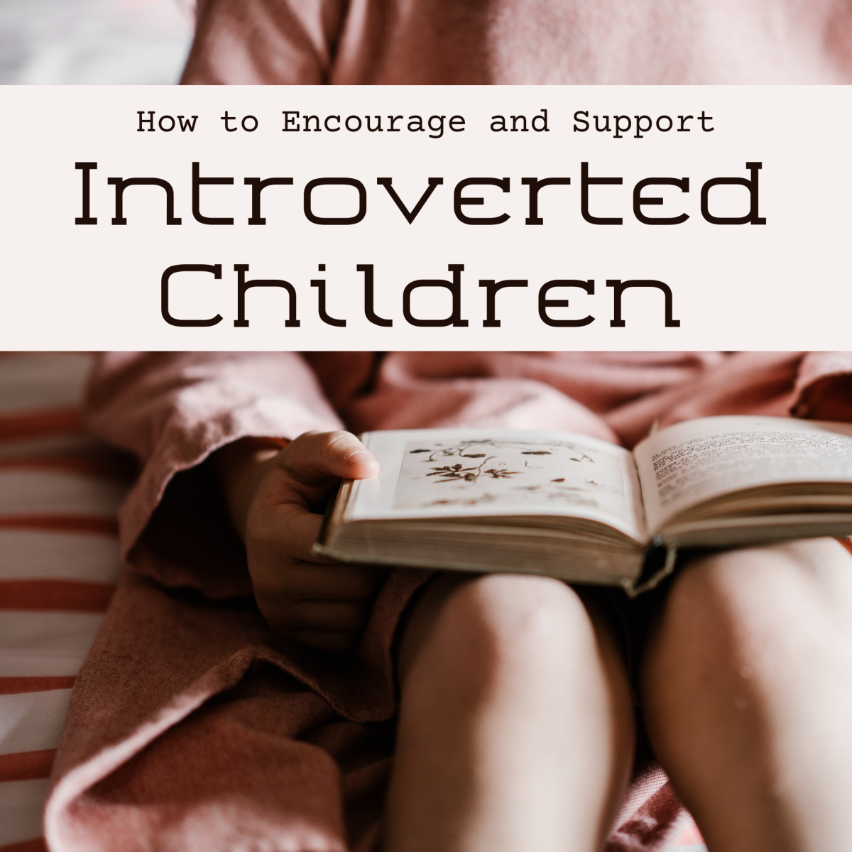 Find advice for parents on how to communicate better with an introverted child and develop a more meaningful relationship.