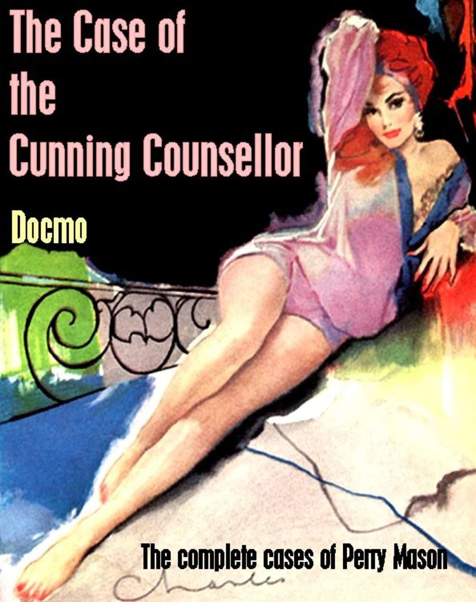 The Case of the Cunning Counsellor: The Complete Cases of Perry Mason