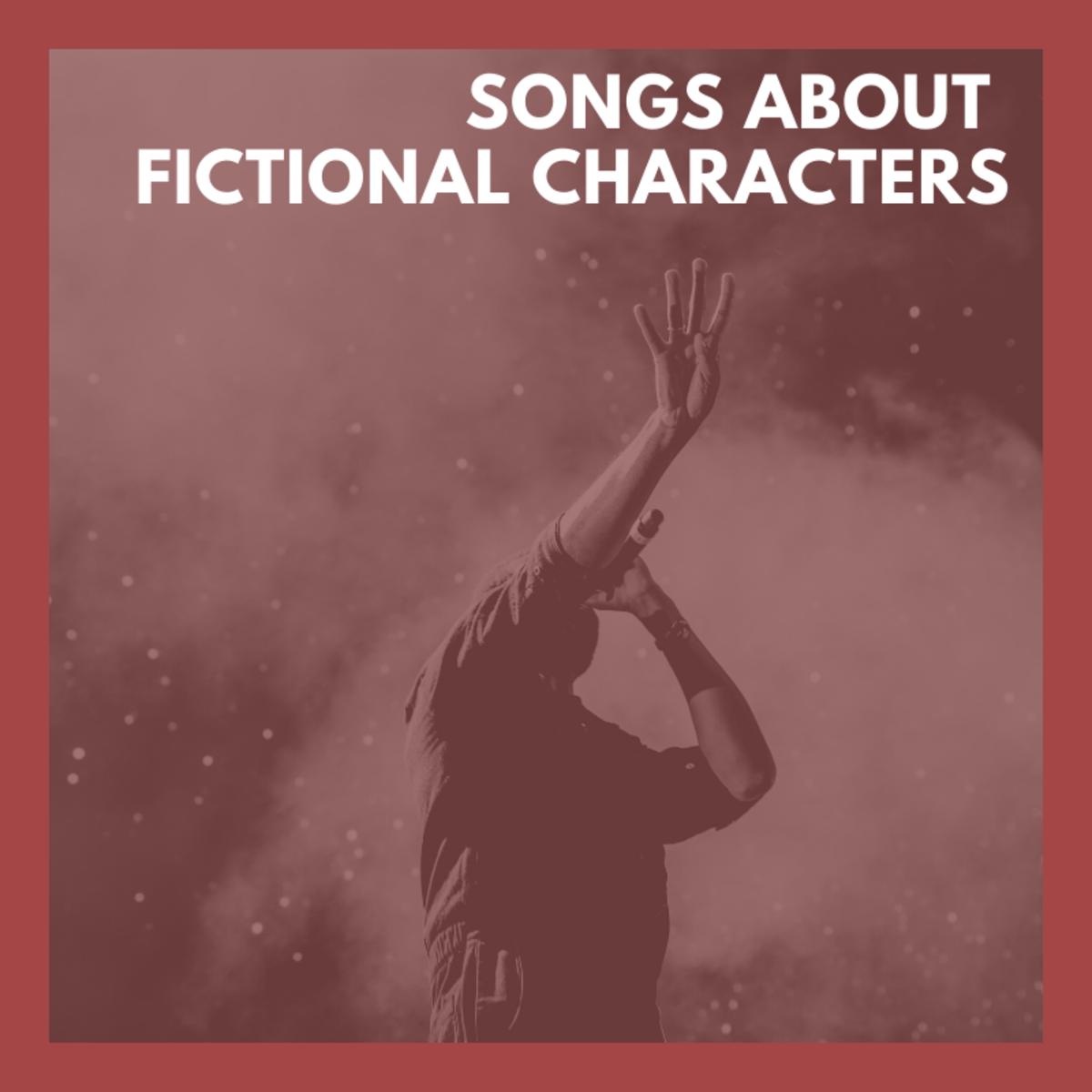 There are many great songs about fictional characters. Here are a few of my favorites!