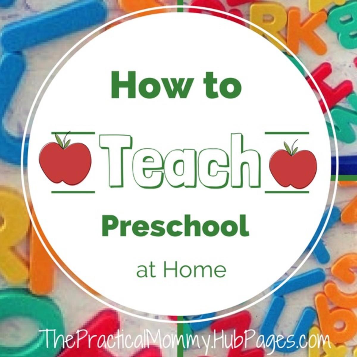 How To Teach Preschool At Home