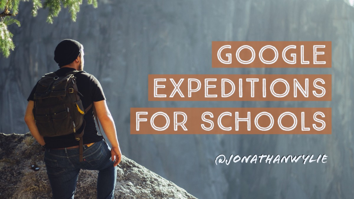 Google Expeditions: Lesson Ideas & Support for Schools
