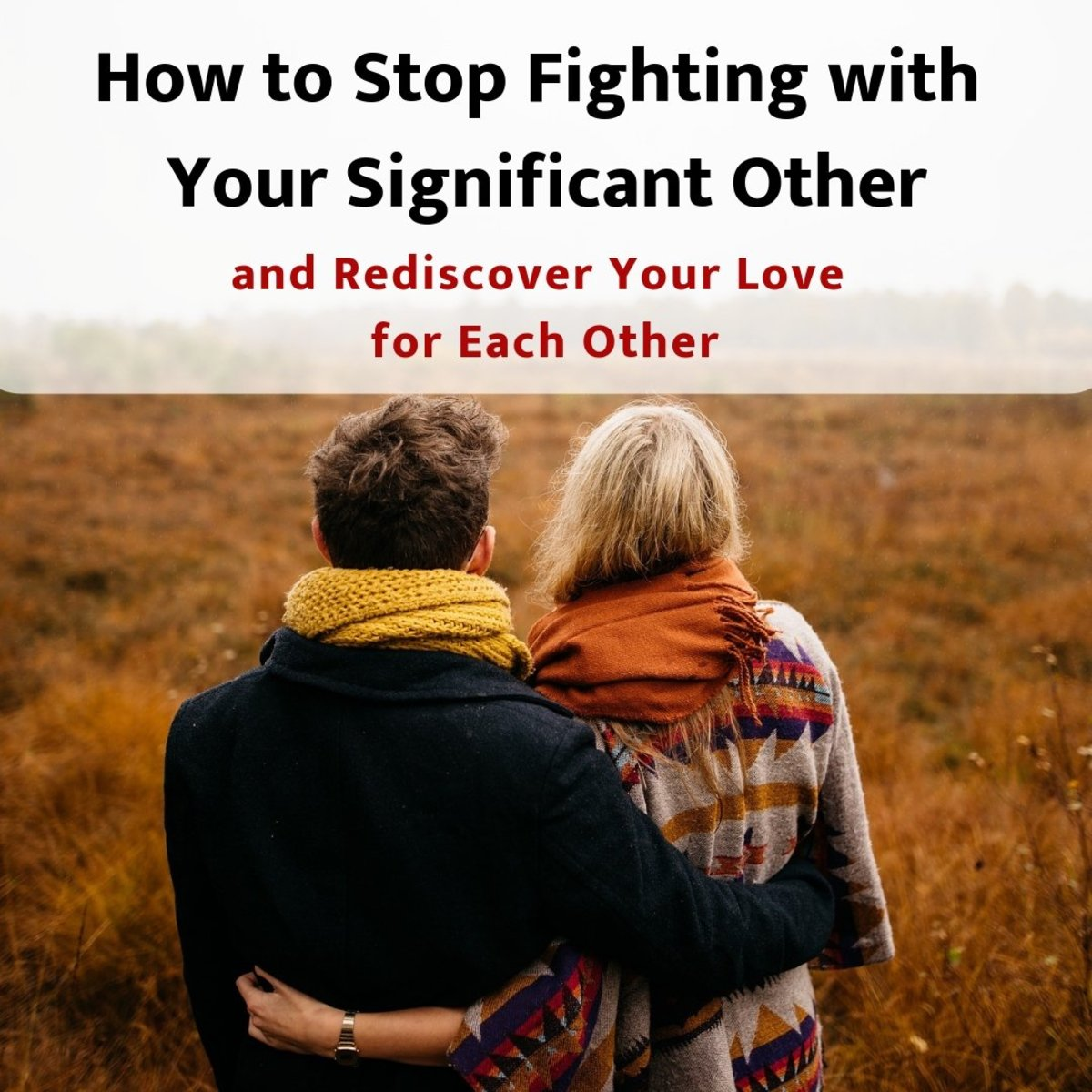 Arguing too much with your partner? Here are  eight tips that will help put an end to all of the bickering and fighting.