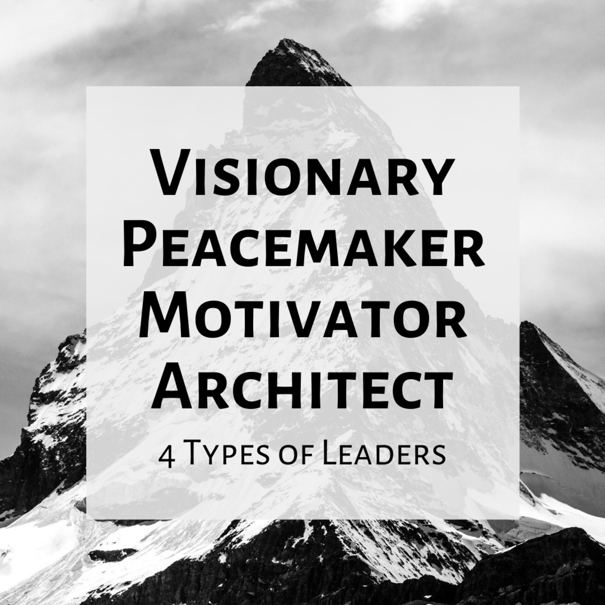 Learn about the four types of leaders and the personal qualities needed for leadership.