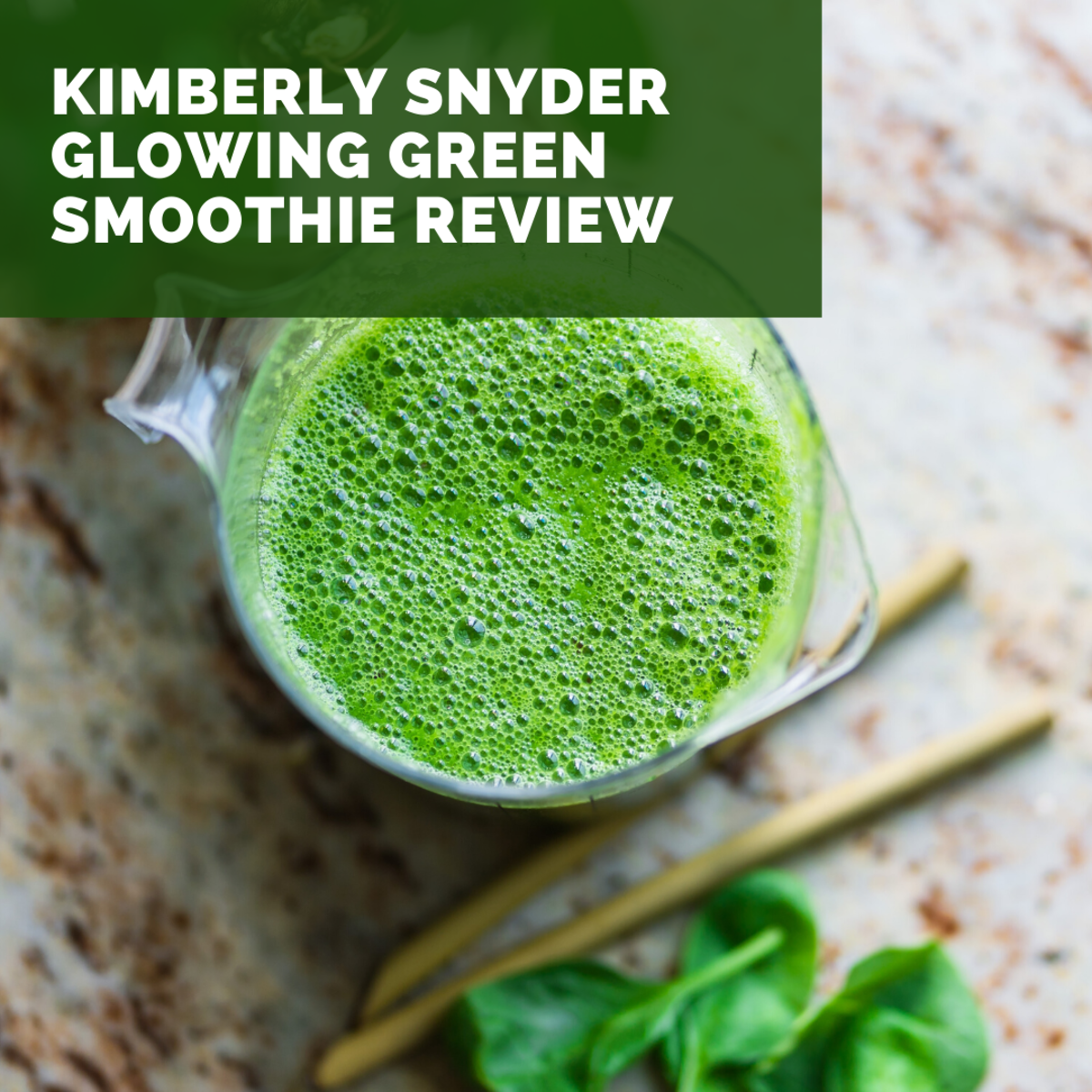 Kimberly Snyder Glowing Green Smoothie Review | Delishably