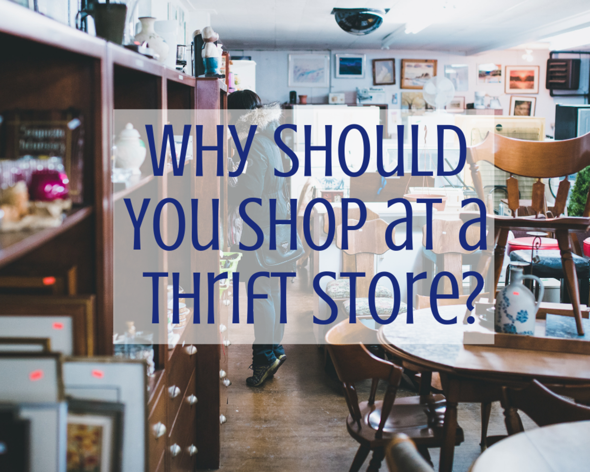 Shopping at thrift stores benefits yourself and others.