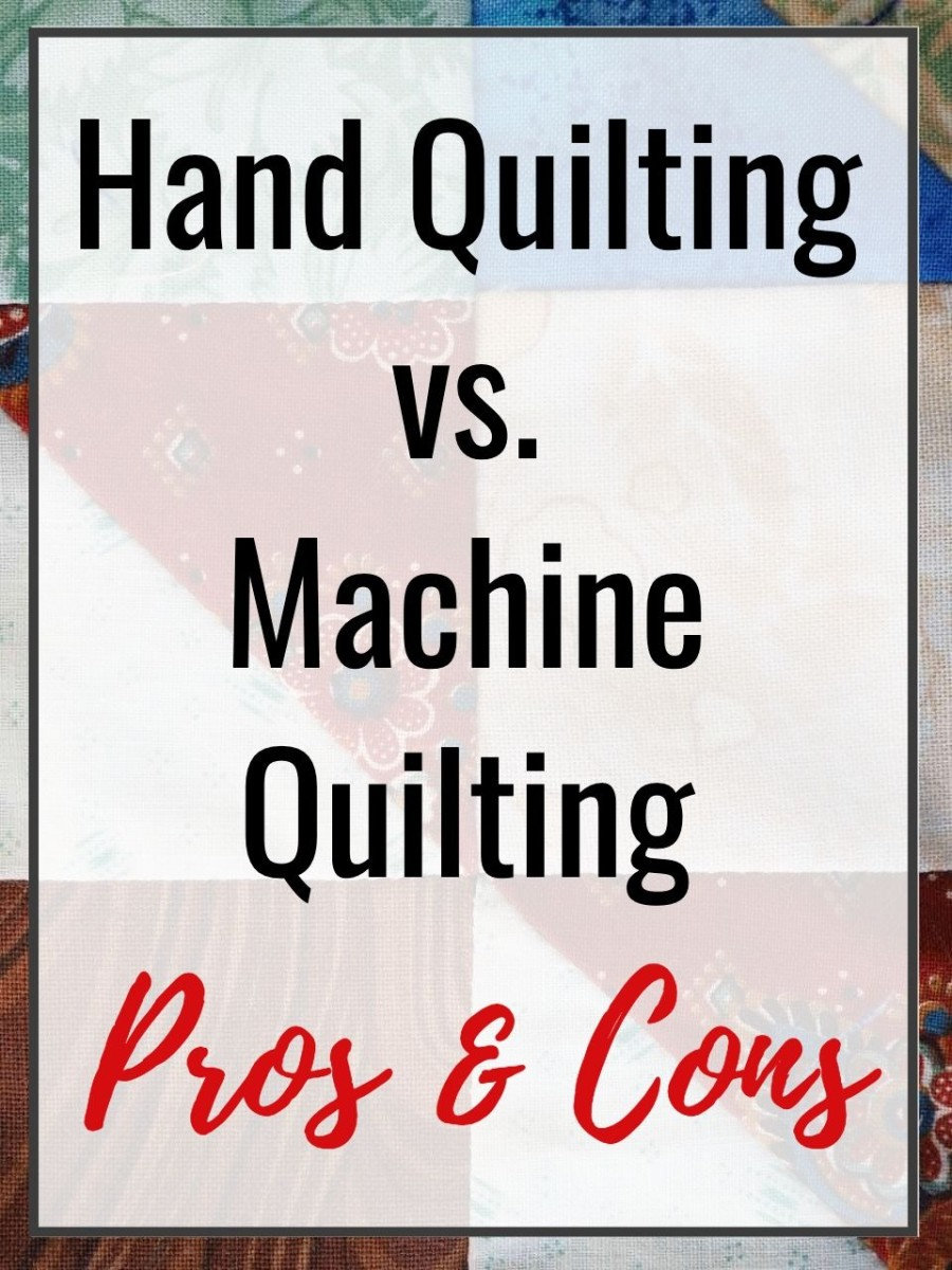 Hand Quilting vs. Machine Quilting - The pros & cons of each