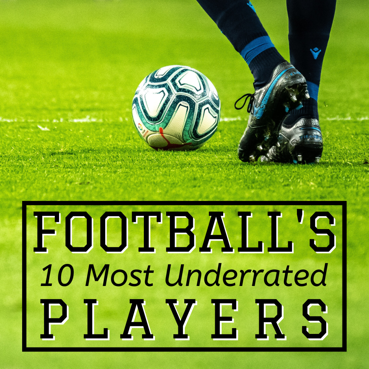 The Top 10 Most Underrated Football Players of All Time