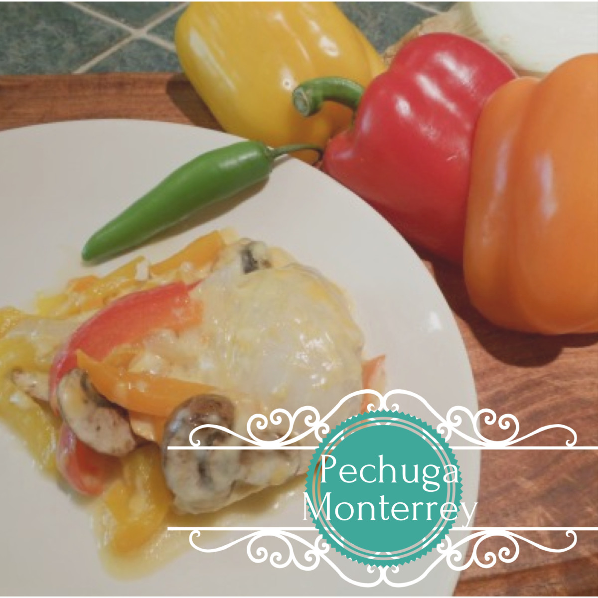 Mexican Food: Pechuga Monterrey Recipe (Chicken)