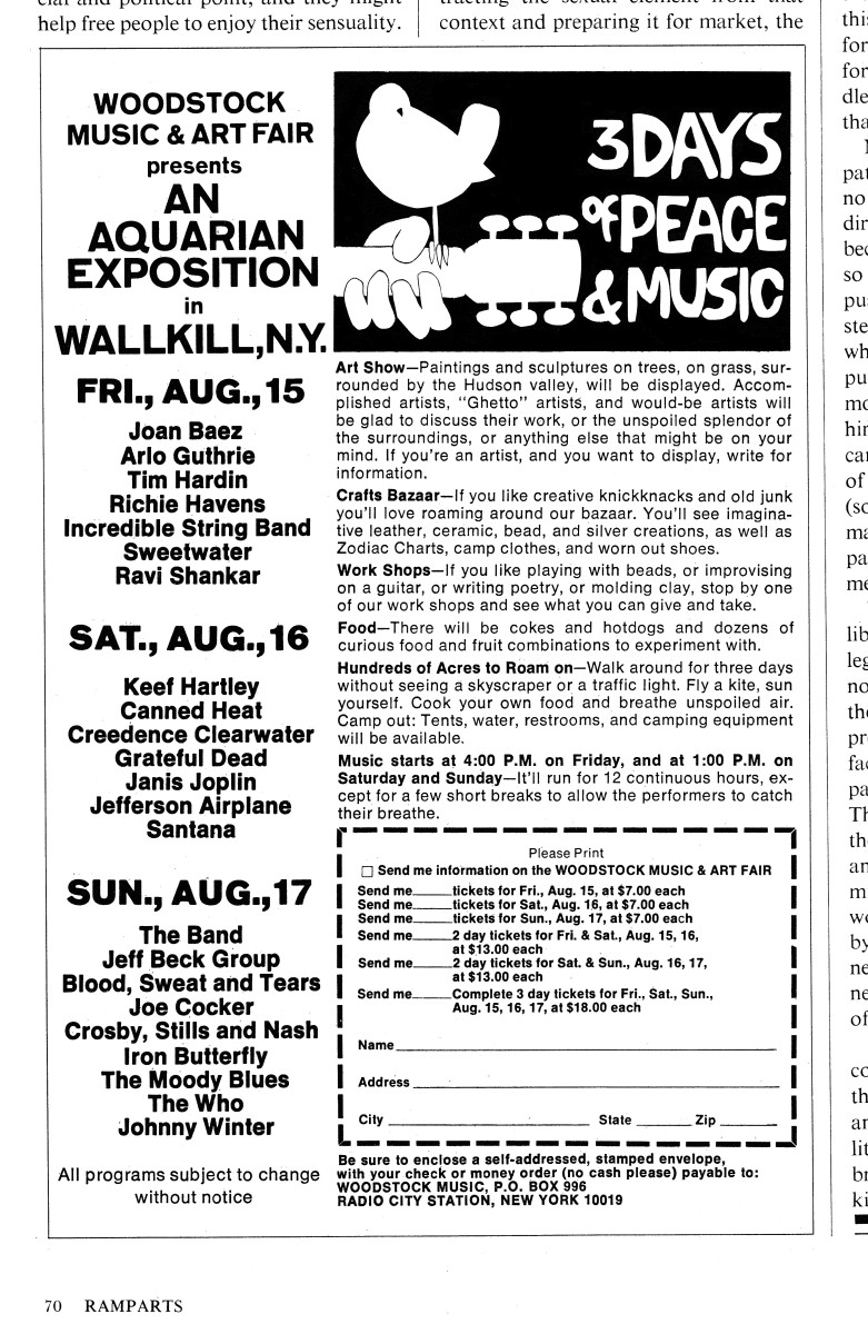 It is interesting to note that a few of the acts listed on the advertisements ended up not performing, along with unlisted acts that did end up performing. The location for Woodstock also changed.
