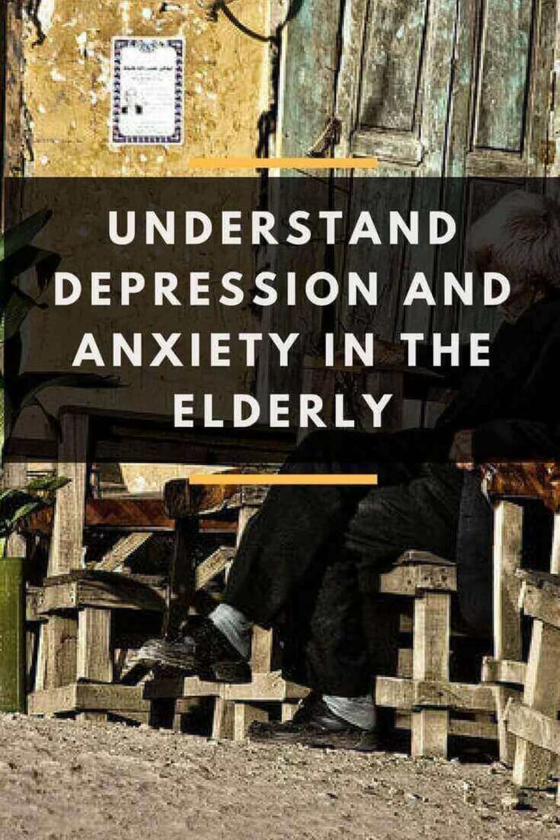 Understand depression and anxiety in the elderly