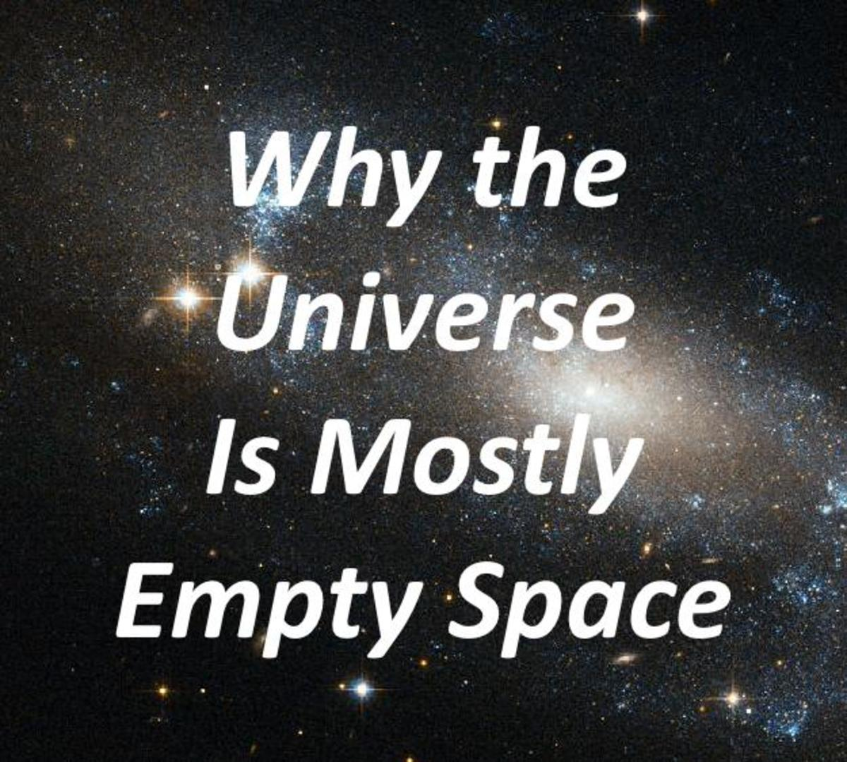 The Universe is mostly empty space
