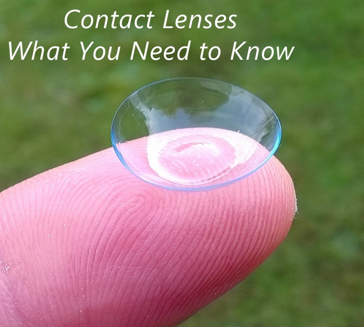Wearing Contact Lenses - Everything You Need to Know