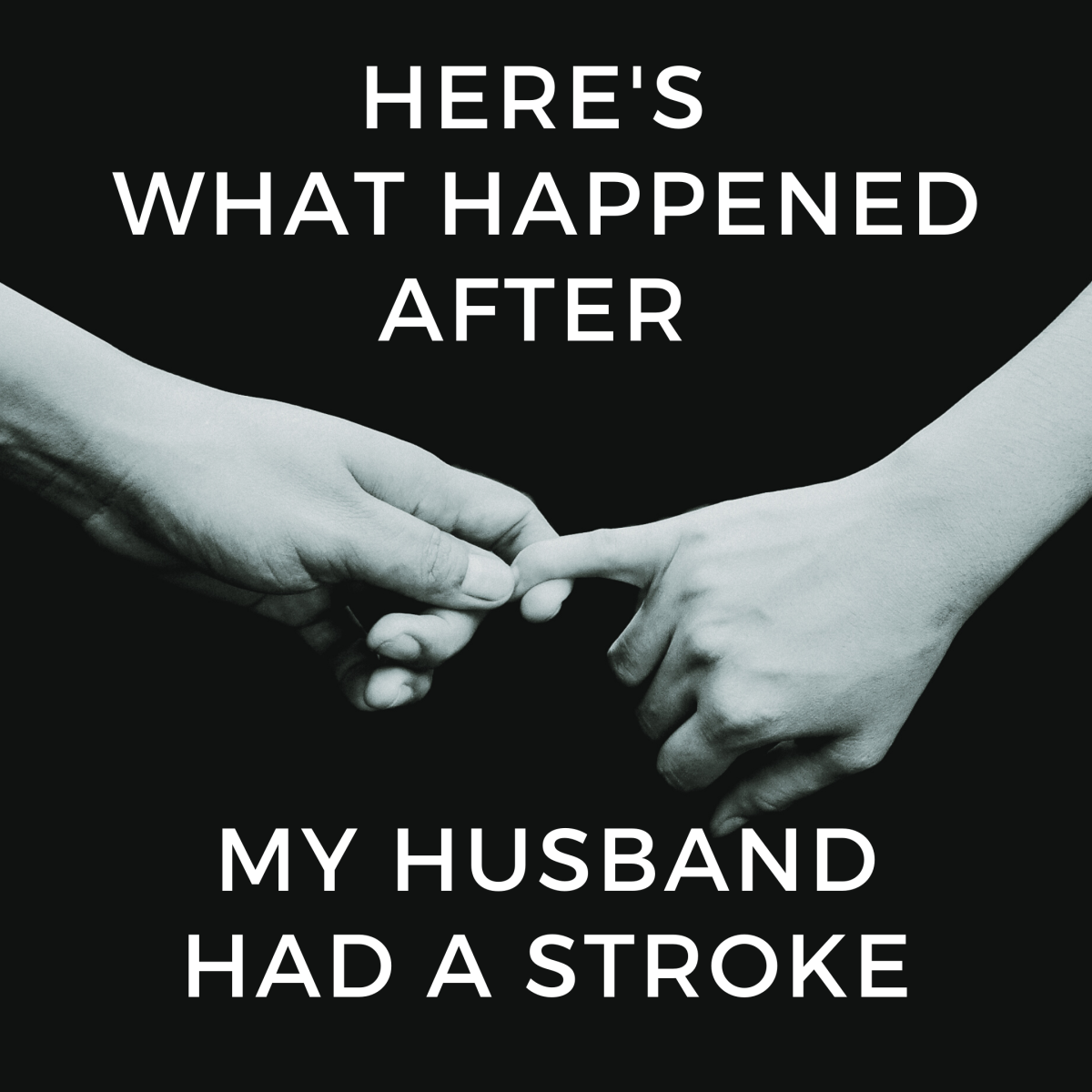 How My Husband's Stroke Impacted My Life and Marriage