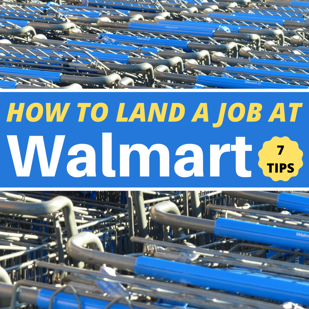 Follow the seven pieces of advice in this article to increase your chances of getting hired at Walmart.