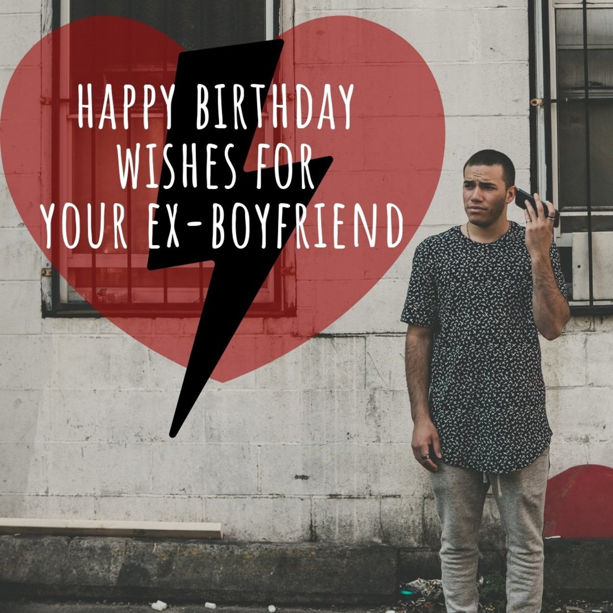 Happy Birthday Wishes For Your Ex-Boyfriend: Ideas For