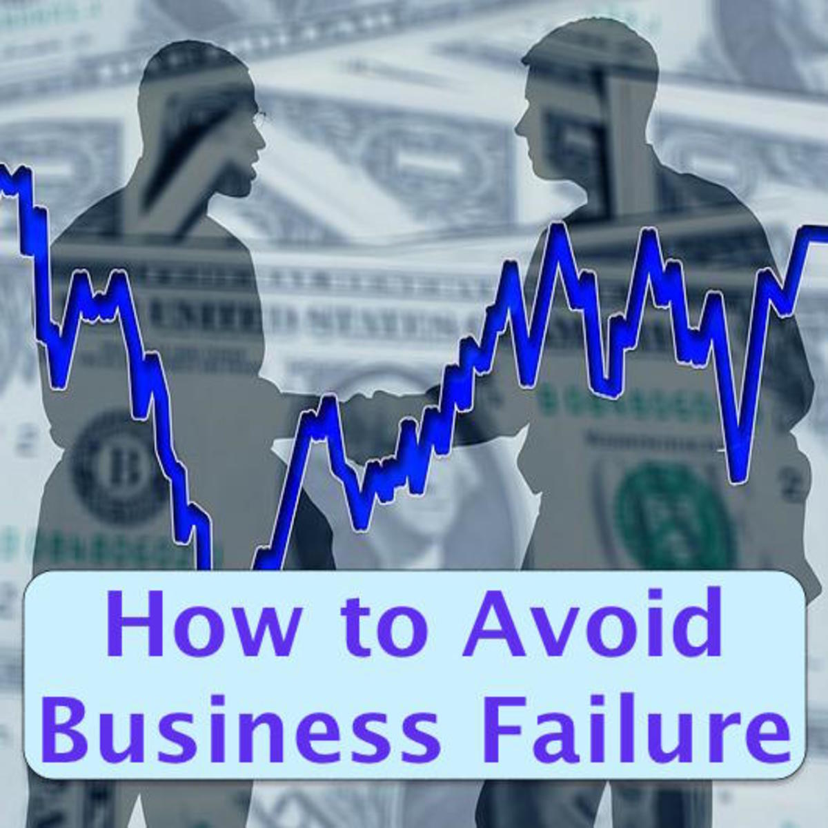 How to Prevent Failure of a Small Business (Things I've Learned)