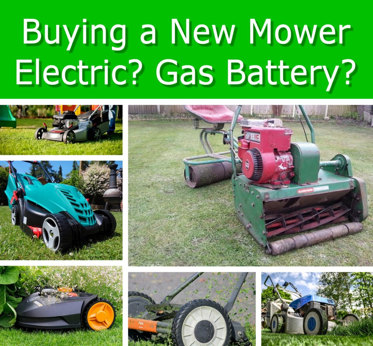 Buying a Lawn Mower— Which is Best? Electric, Gas or Battery?