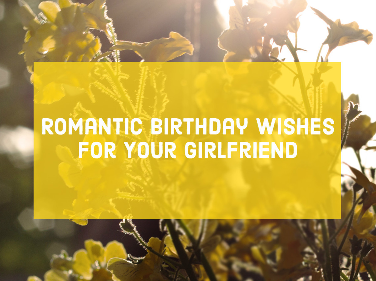 Don't forget to get your girlfriend a nice little gift along with your birthday wish. Treat her like a queen today, like you're just as in love with her now as you were when you met. Have fun!