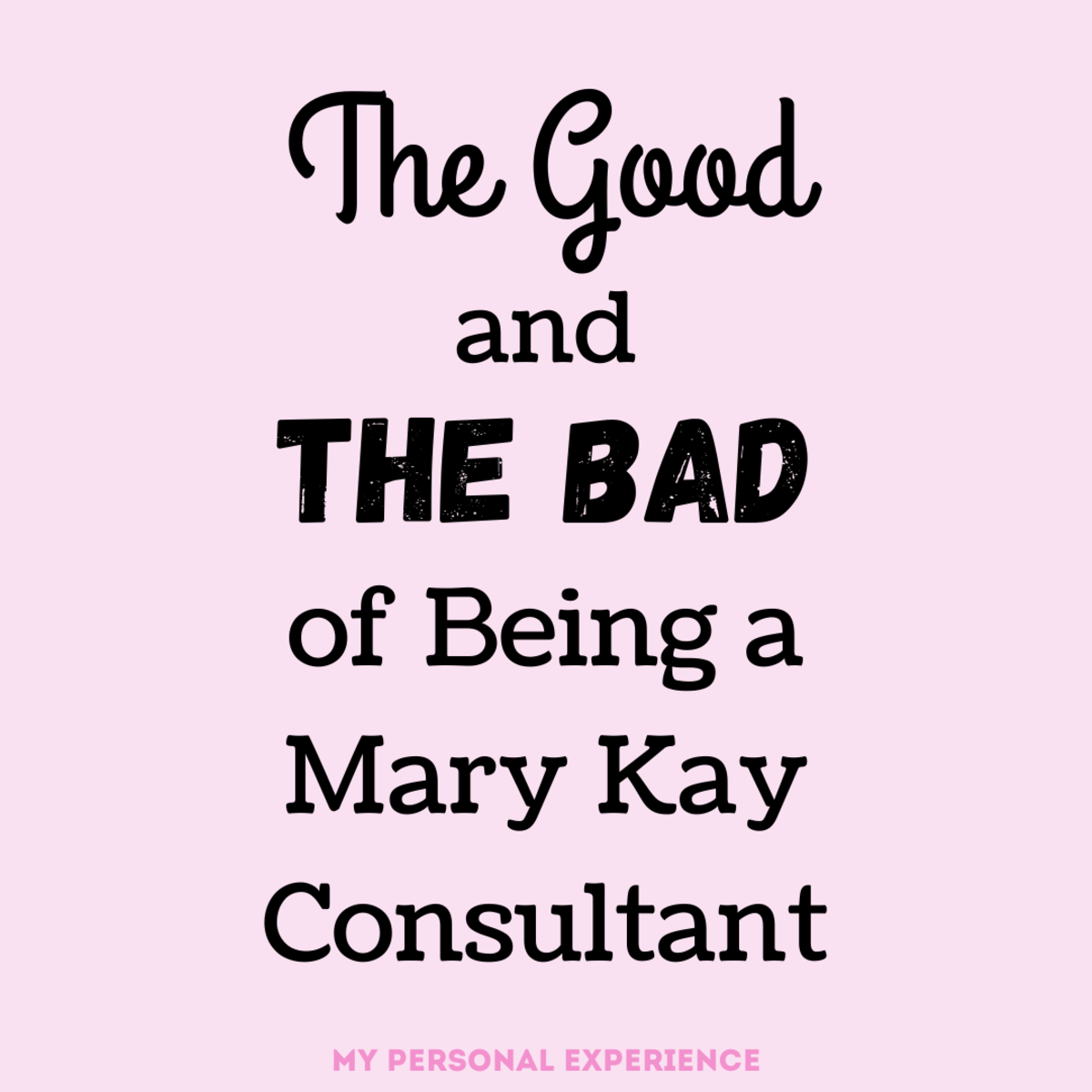 Read about my personal journey as a Mary Kay Consultant and the positive and negative experiences I had.