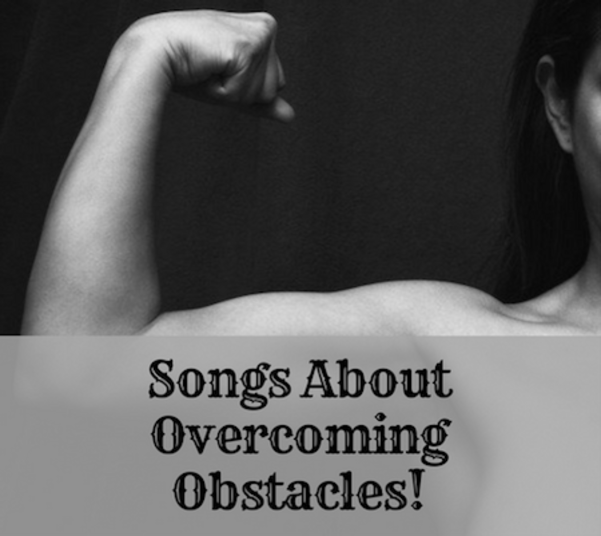 48 Songs About Overcoming Obstacles, Adversity, Hard Times, Challenges, and Not Giving Up