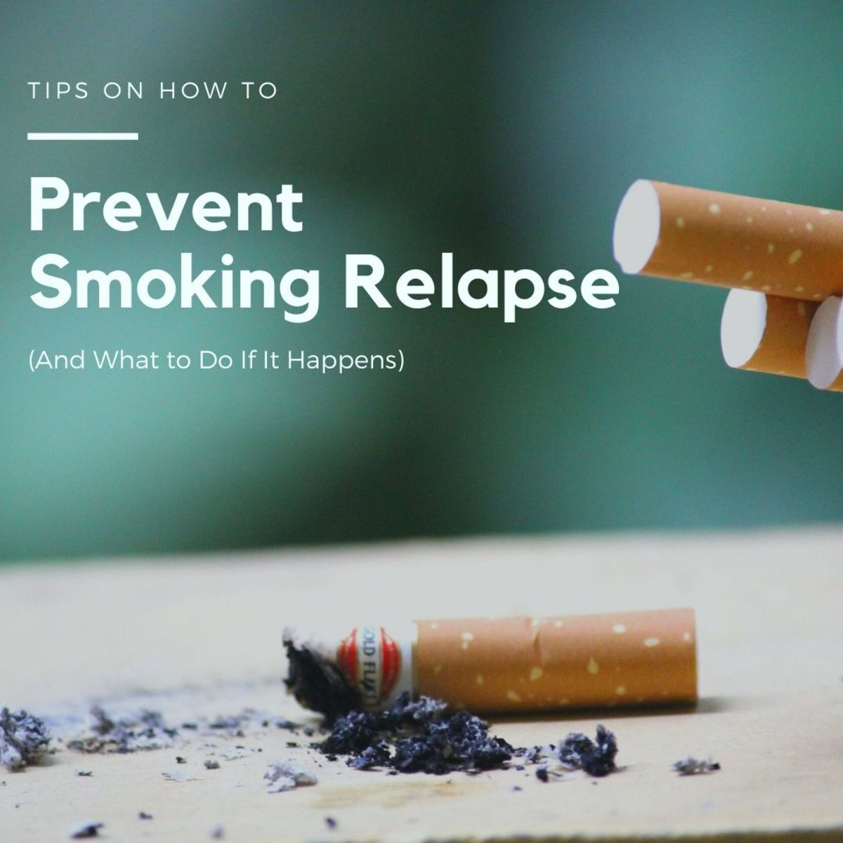 Tips on How to Avoid Smoking Relapse (And What to Do If It Happens)