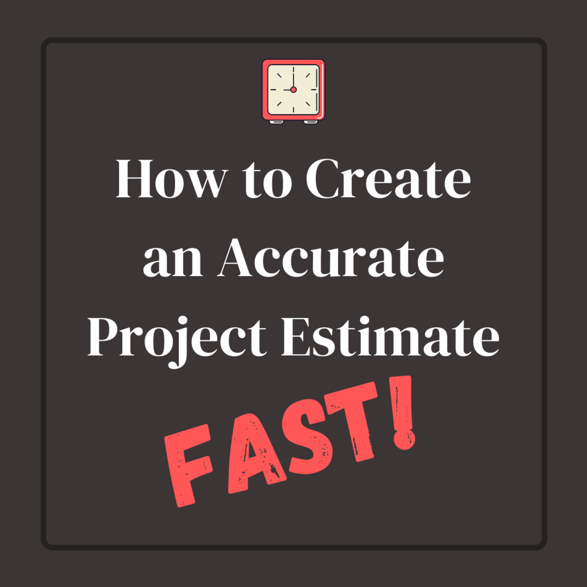 Learn how to make better project estimates—and make them faster.