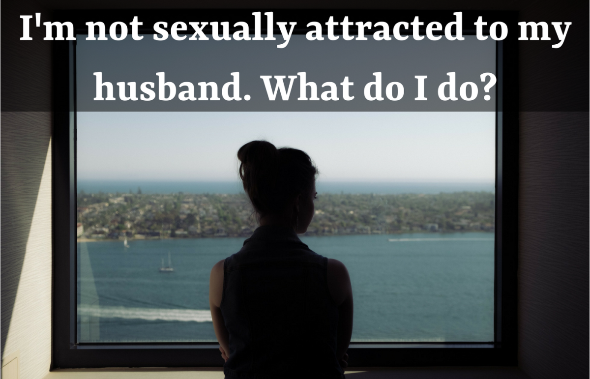 What to Do If You're Not Sexually Attracted to Your Husband