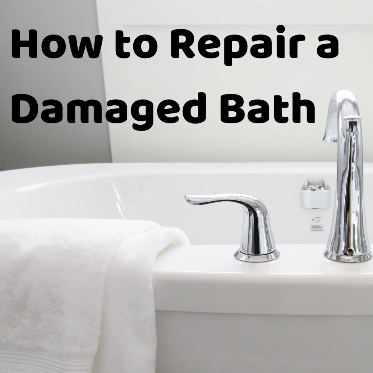 How to repair a damaged bath.