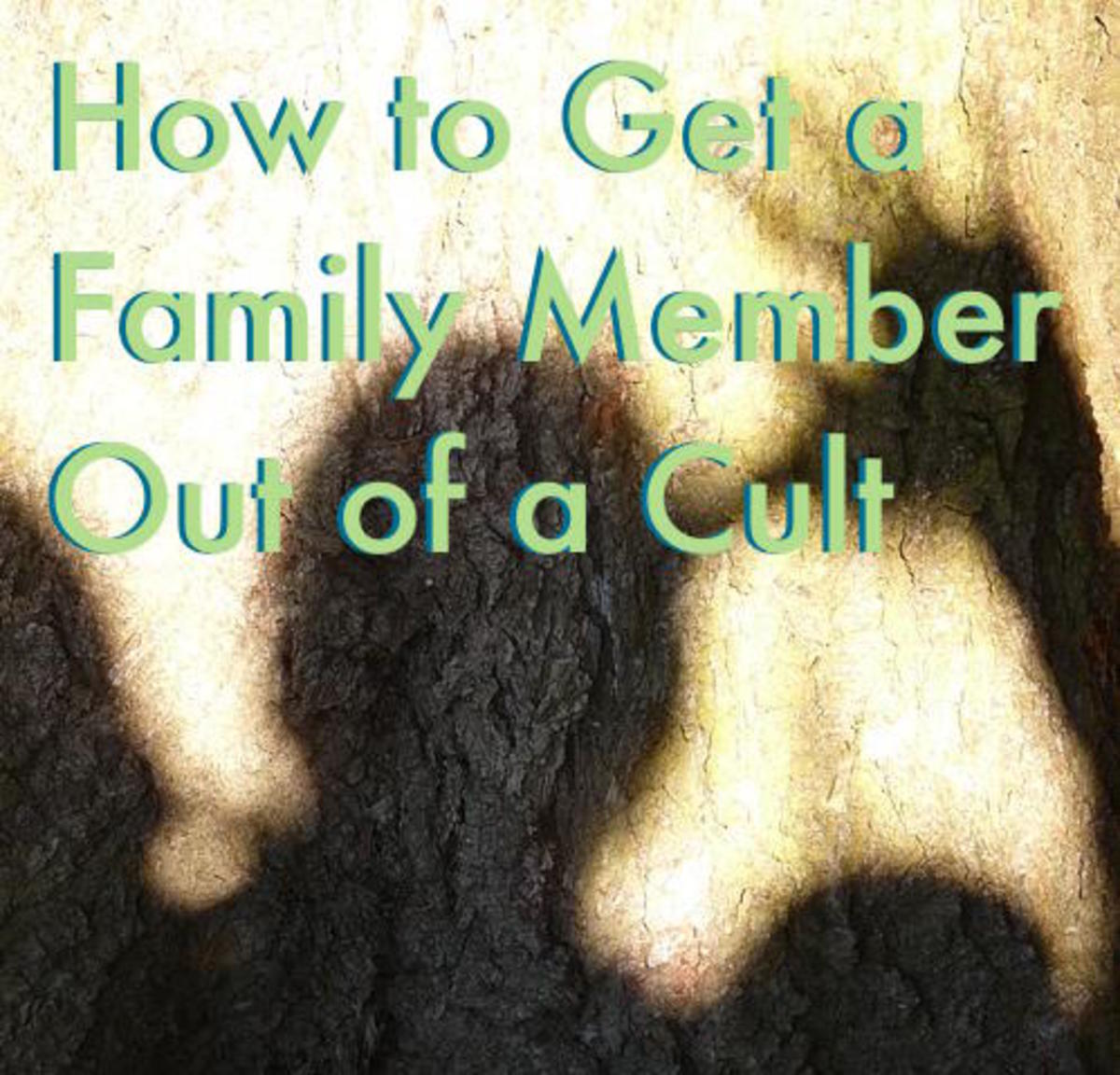 How to Get a Family Member out of a Cult