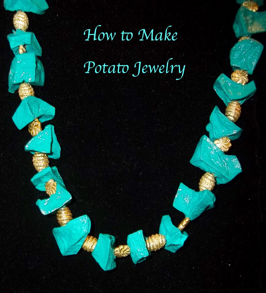 How to Make Potato Jewelry.  No it's not turquoise, it's potatoes!