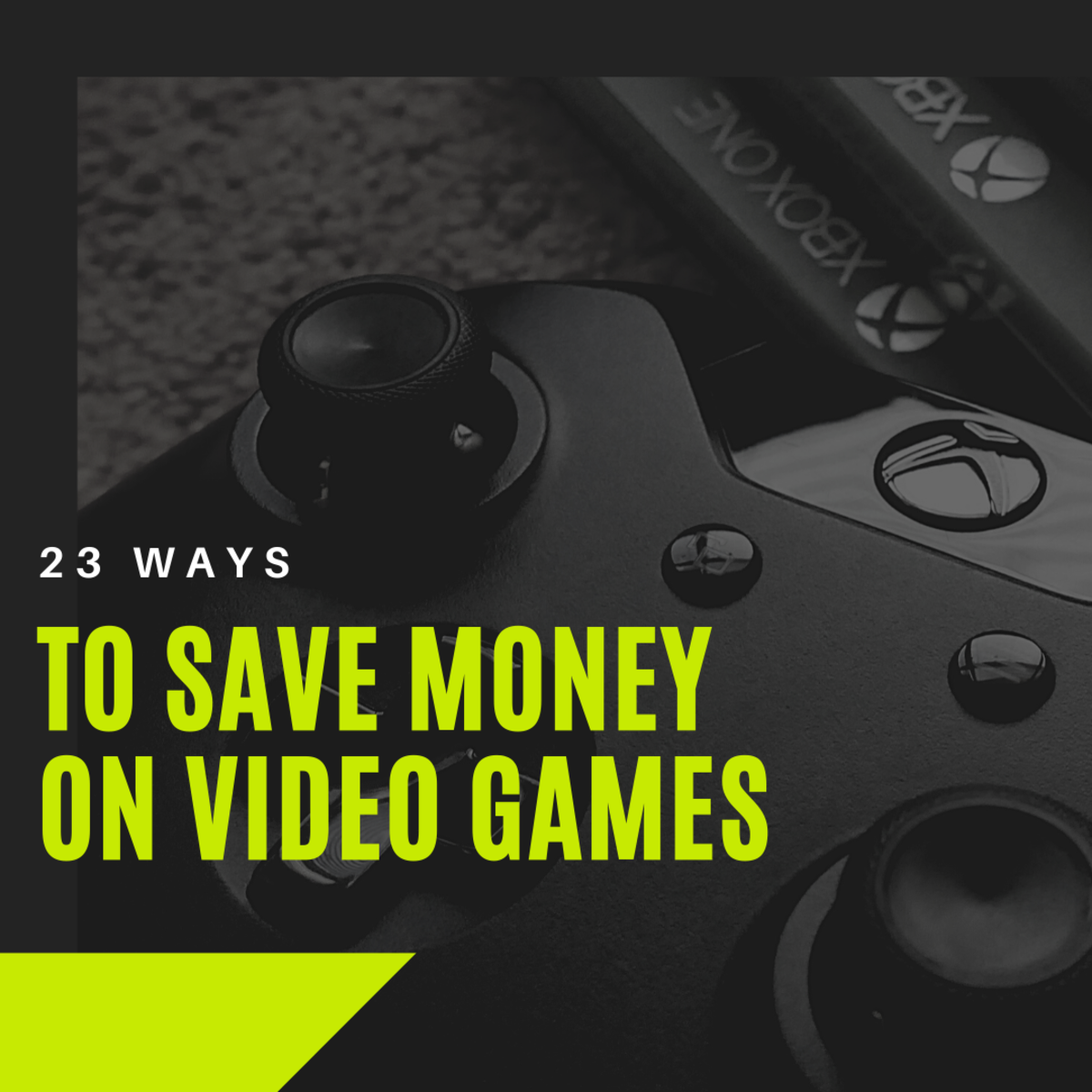 23 Ways You Can Save Money on Video Games
