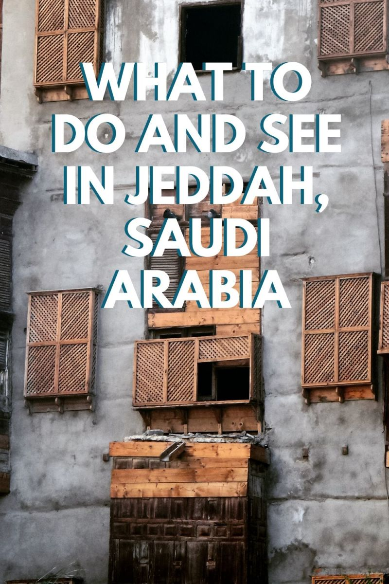 What to Do and See in Jeddah, Saudi Arabia
