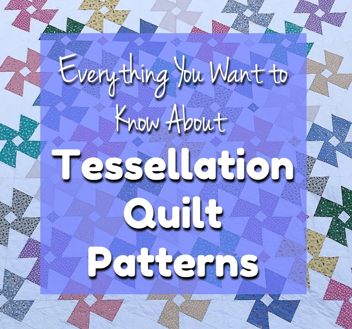 Everything you every wanted to know about tessellation quilt patterns.