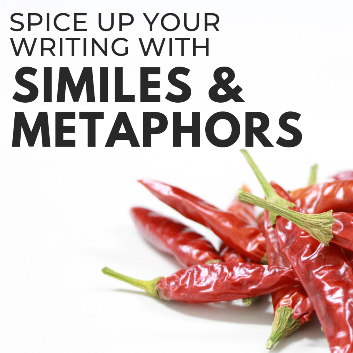 How to Spice Up Your Writing With Similes and Metaphors