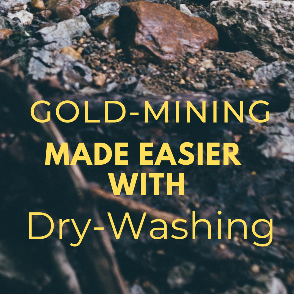 Making Arizona Placer Gold-Mining Easier: The Dry Washer