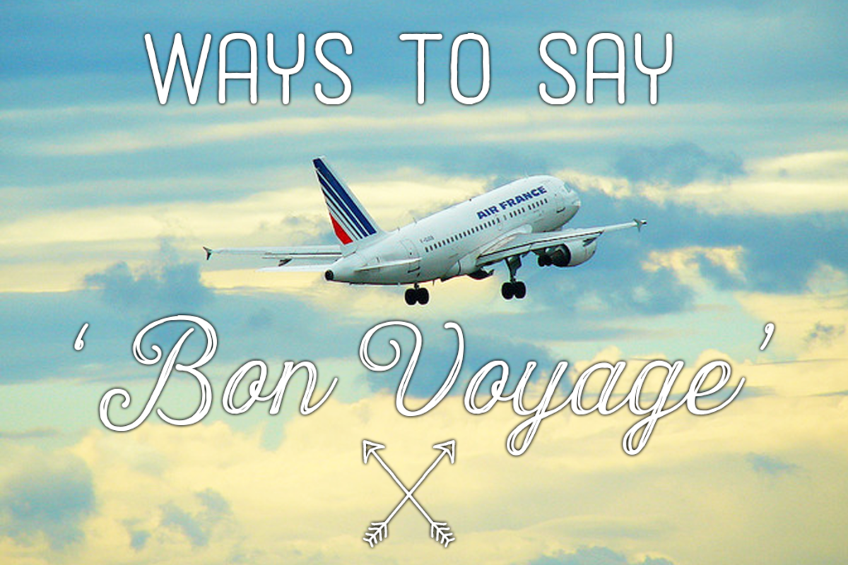 Know someone headed for foreign shores? Here are ways to say 'bon voyage.'