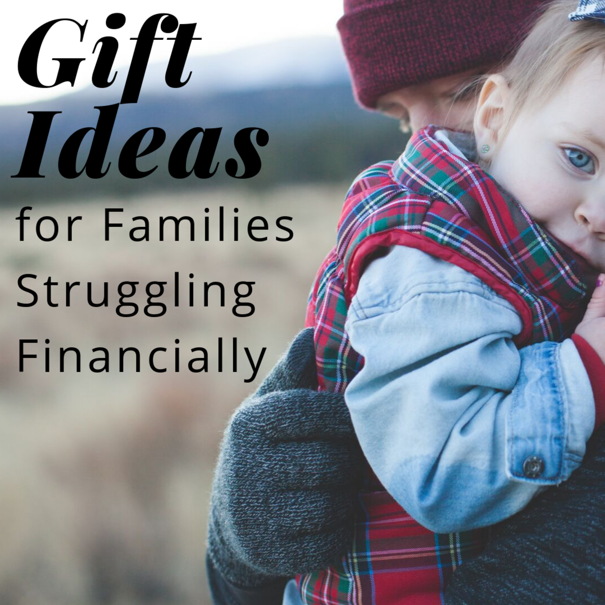 Gift Ideas for Families With Financial Stuggles