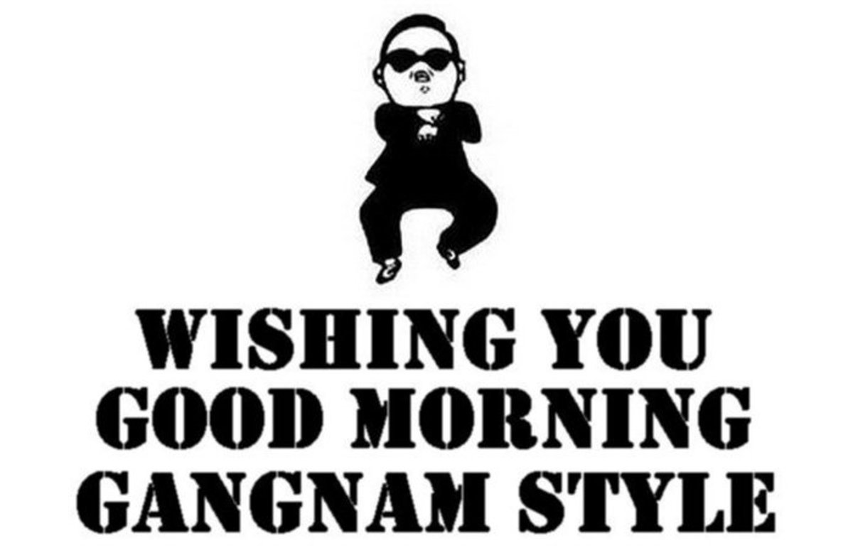 Wishing you a good morning - Gangnam Style