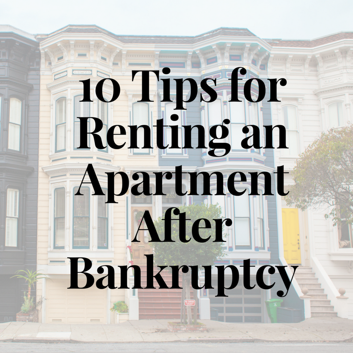 Learn 10 tips for renting an apartment after bankruptcy.