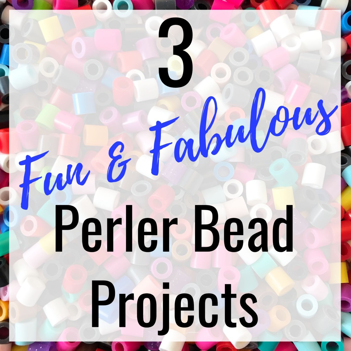 3 Fun & Fabulous Perler Bead Projects including, ear bud covers, a bowl and a bracelet.