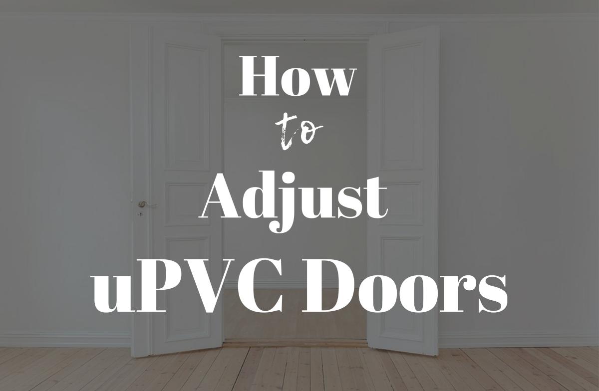 How to Adjust uPVC Door Hinges for Proper Door Alignment