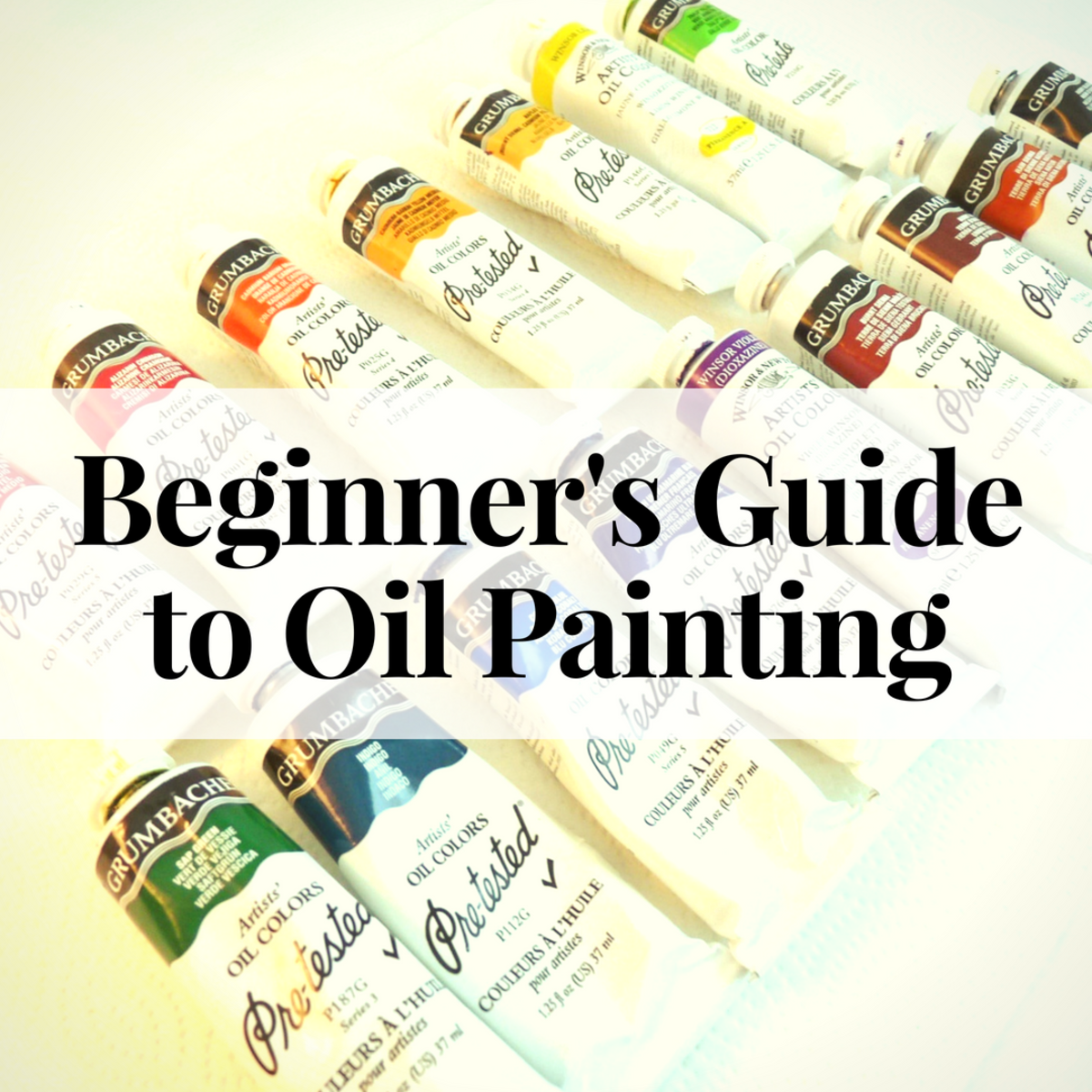 Beginner's Guide to Oil Painting - A step-by-step guide that teaches you the basics of painting with oil.