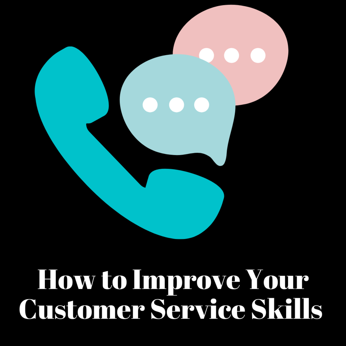 How to Improve Your Customer Service Skills and Be a Good Customer Service Representative (CSR)